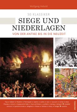 50 Klassiker Siege und Niederlagen von Hebold,  Wolfgang