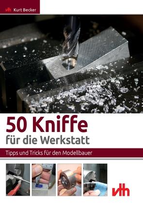 50 Kniffe für die Werkstatt von Becker,  Kurt