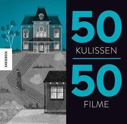 50 Kulissen 50 Filme von Giustozzi,  Francesco, Schnappinger,  Christine