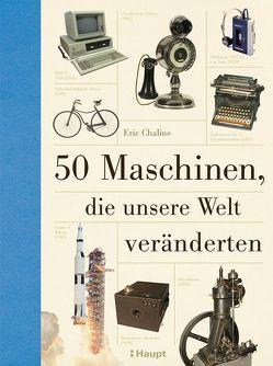 50 Maschinen, die unsere Welt veränderten von Chaline,  Eric