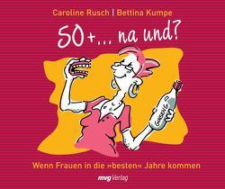50 + … na und? von Rusch,  Caroline