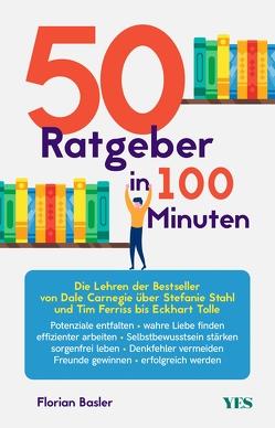 50 Ratgeber, die du gelesen haben musst von Basler,  Florian