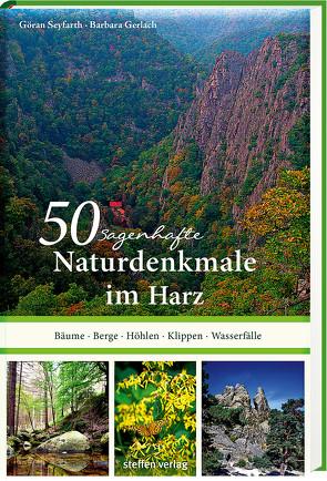 50 sagenhafte Naturdenkmale im Harz von Gerlach,  Barbara, Seyfarth,  Göran