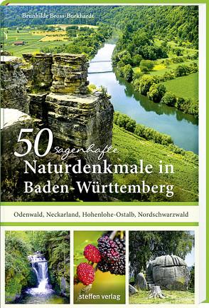 50 sagenhafte Naturdenkmale in Baden-Württemberg von Bross-Burkhardt,  Brunhilde