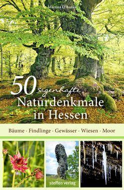 50 sagenhafte Naturdenkmale in Hessen von D'Ascola,  Martina
