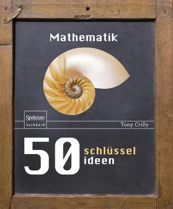 50 Schlüsselideen Mathematik von Crilly,  Tony, Filk,  Thomas