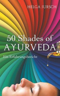 50 Shades of Ayurveda von Jursch,  Helga