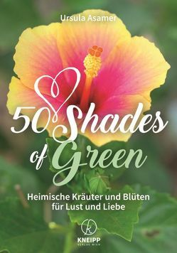 50 Shades of Green von Asamer,  Ursula