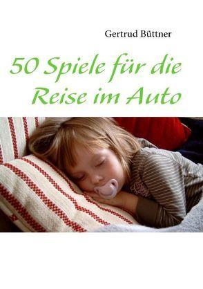50 Spiele für die Reise im Auto von Büttner,  Gertrud