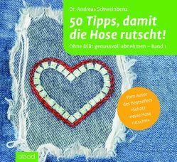 50 Tipps, damit die Hose rutscht! Ohne Diät genussvoll abnehmen – Band 1 von Ignatowitsch,  Julian, Schweinbenz,  Dr. Andreas