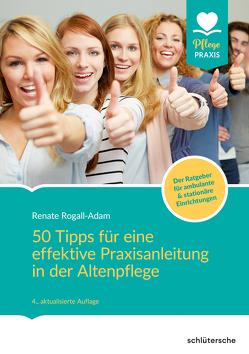 50 Tipps für die effektive Praxisanleitung in der Altenpflege von Rogall-Adam,  Renate