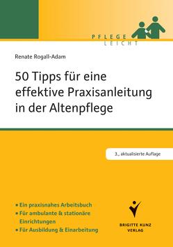 50 Tipps für eine effektive Praxisanleitung in der Altenpflege von Rogall-Adam,  Renate