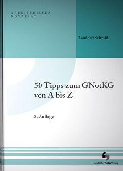 50 Tipps zum GNotKG von A-Z von Schmidt,  Holger, Tondorf,  Frank