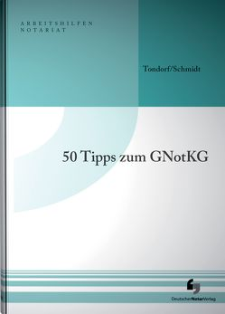50 Tipps zum GNotKG von Schmidt,  Holger, Tondorf,  Frank