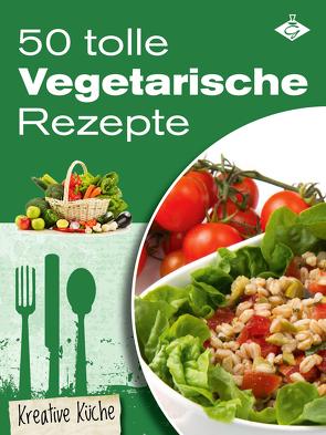 50 tolle vegetarische Rezepte von Pelser,  Stephanie