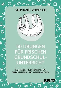 50 Übungen für frischen Grundschulunterricht von Kristoffersen,  Mira, Vortisch,  Stephanie