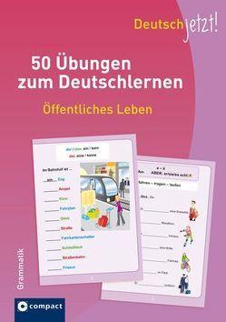 Deutsch jetzt! (Grammatik) – Öffentliches Leben von Peter,  Claudia