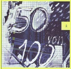 50 von 100 von Baumberger,  Winfried, Hofmann,  Dieter, Müller,  Rolf Dieter, Müller-Wenzel,  Christin, Petzold,  Dietmar, Poser,  Wieland, Rataiczyk,  Matthias, Van,  Le Huy, Zitzmann,  Lothar