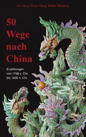 50 Wege nach China von Chuen Fang,  Ou Yang, Welebny,  Stefan