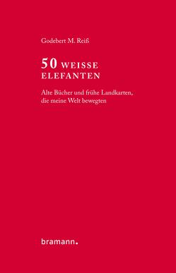50 Weiße Elefanten von Reiß,  Godebert M.