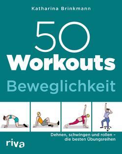 50 Workouts – Beweglichkeit von Brinkmann,  Katharina