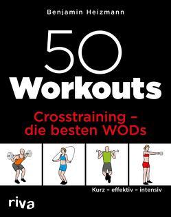 50 Workouts – Crosstraining – die besten WODs von Heizmann,  Benjamin