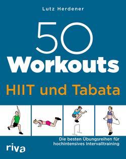 50 Workouts – HIIT und Tabata von Herdener,  Lutz