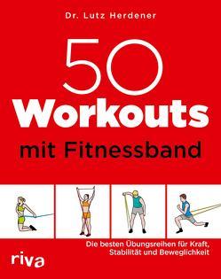 50 Workouts mit Fitnessband von Herdener,  Lutz