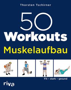 50 Workouts Muskelaufbau von Tschirner,  Thorsten