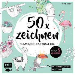 50 x zeichnen – Flamingo, Kaktus und Co. von Kubik,  Anne