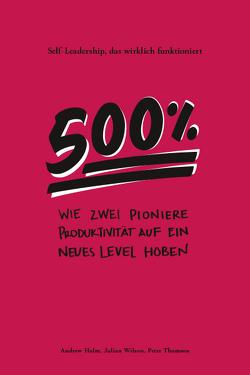 500 % von Andrew Holm,  Julian Wilson,  Peter Thomson, KASTNER AG