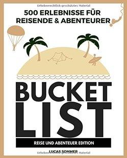 500 Erlebnisse für Reisende & Abenteurer Bucket List von Sommer,  Lucas