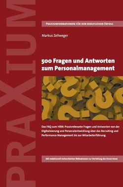 500 Fragen und Antworten zum Personalmanagement von Markus,  Zellweger