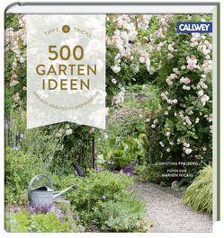 500 Gartenideen von Freiberg,  Christina, Nickig,  Marion