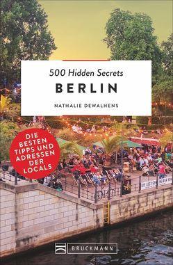 500 Hidden Secrets Berlin von Dewalhens,  Nathalie, Tönnies,  Sabine
