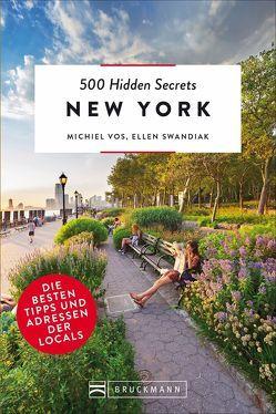 500 Hidden Secrets New York von Eß,  Christine, Swandiak,  Ellen, Vos,  Michiel