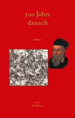 500 Jahre danach von di Benuci,  P.