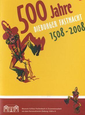 500 Jahre Dieburger Fastnacht 1508-2008 von Lammer,  Lothar, Porzenheim,  Maria, Rosenfeld,  Tina