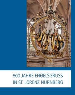 500 Jahre Engelsgruß in St. Lorenz Nürnberg