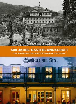 500 Jahre Gastfreundschaft von Anderhalden,  Andreas