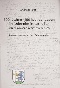 500 Jahre jüdisches Leben in Odernheim am Glan von Ott,  Andreas