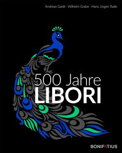 500 Jahre Libori von Gaidt,  Andreas, Grabe,  Wilhelm, Rade,  Hans Jürgen