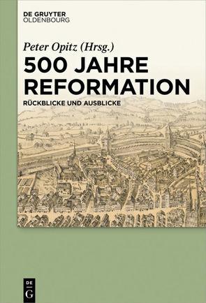 500 Jahre Reformation von Opitz,  Peter