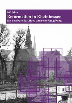 500 Jahre – Reformation in Rheinhessen