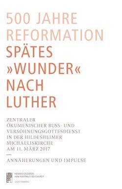 """500 Jahre Reformation. Spätes """"Wunder nach Luther"""" von Reichardt,  Hartmut"""