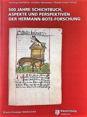 500 Jahre Schichtbuch von Heitzmann,  Christian, Scharff,  Thomas, Stadtarchiv Braunschweig, Steinführer,  Henning