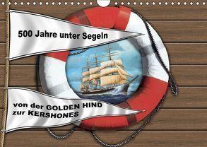 500 Jahre unter Segeln – von der GOLDEN HIND zur KERSHONESAT-Version (Wandkalender 2018 DIN A4 quer) von Hudak,  Hans-Stefan