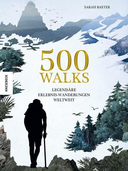 500 Walks von Baxter,  Sarah, Weidlich,  Karin