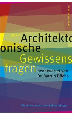 50+1 Architektonische Gewissensfragen von Düchs,  Martin, Erlinger,  Rainer, Julia,  Mang-Bohn, Mader,  Eric-Oliver