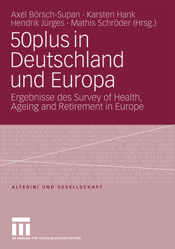 50plus in Deutschland und Europa von Börsch-Supan,  Axel, Hank,  Karsten, Jürges,  Hendrik, Schröder,  Mathis